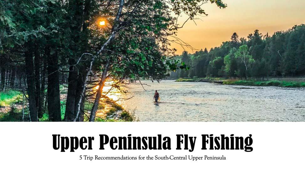 Online Seminar: Upper Peninsula Fly Fishing
